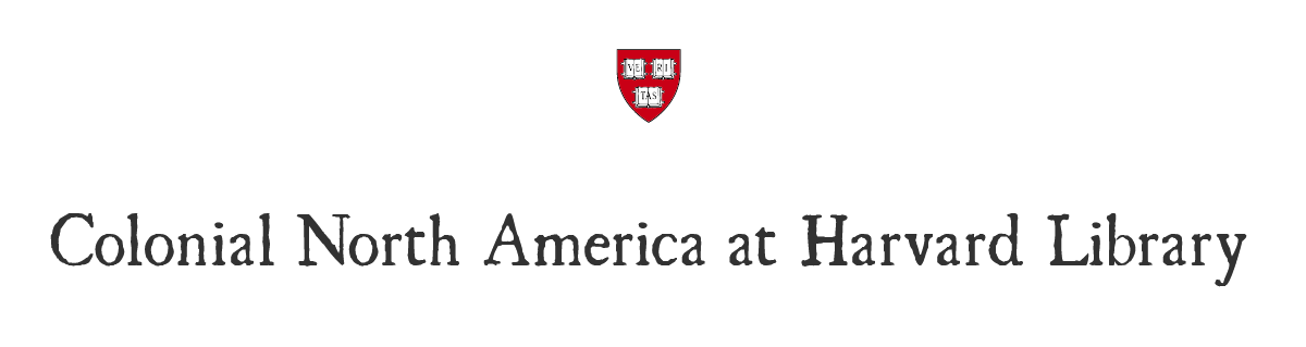 Harvard University crest at on a white background, with the text Colonial North America at Harvard Library in black font below