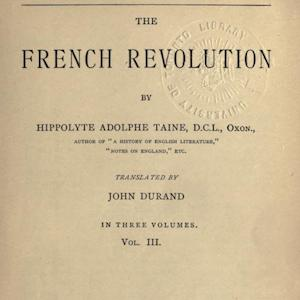 Hippolyte Taine on the French Revolution