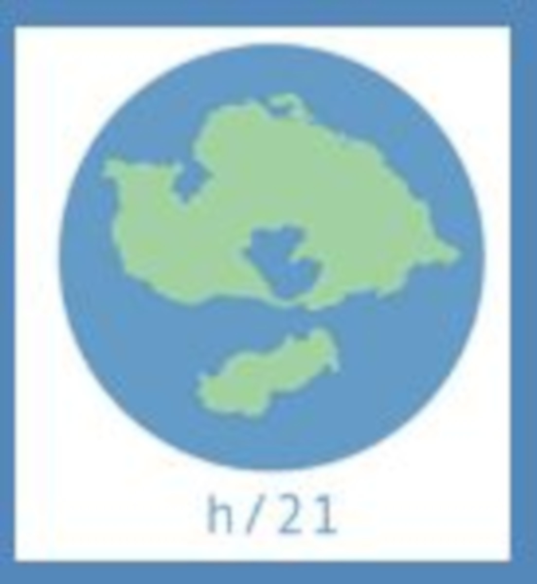 Blue circle with green landmass, showing an overhead view of the globe. It is captioned h/21.